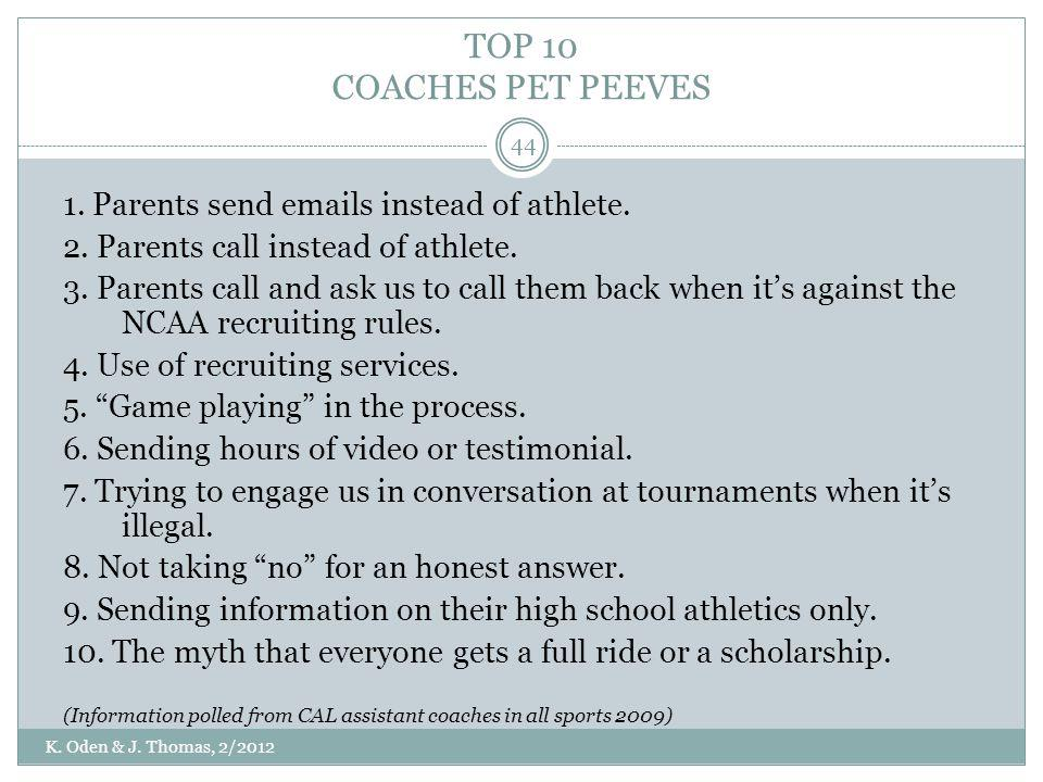 TOP 10 COACHES PET PEEVES 1. Parents send  s instead of athlete.