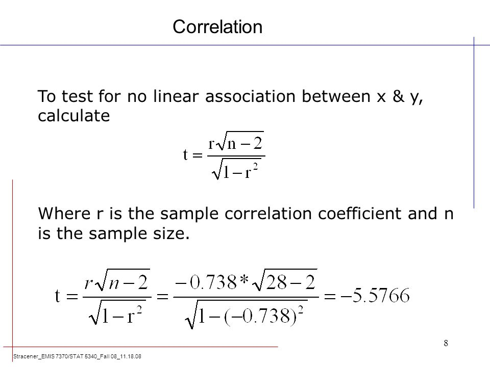 Correlation To test for no linear association between x & y, calculate