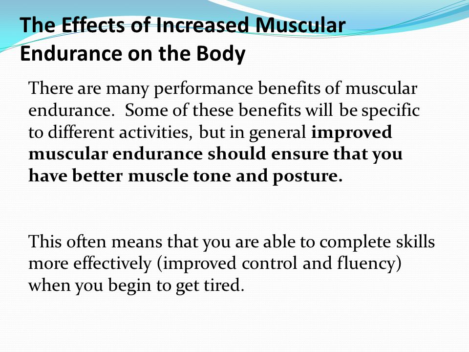 The Effects of Increased Muscular Endurance on the Body