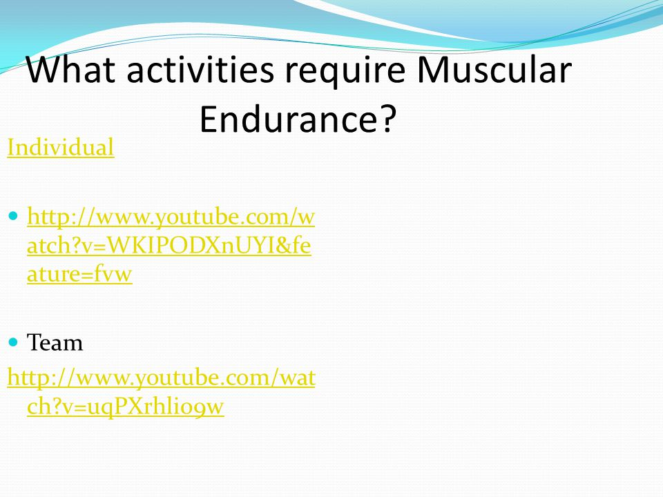 What activities require Muscular Endurance