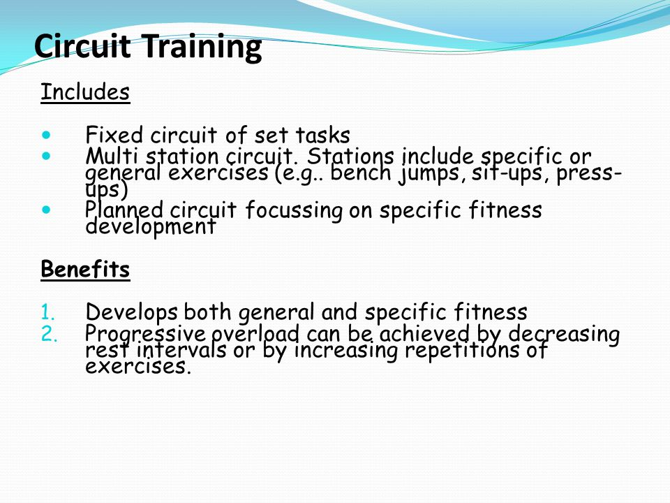 Circuit Training Includes Fixed circuit of set tasks