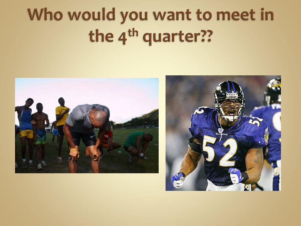 Who would you want to meet in the 4th quarter