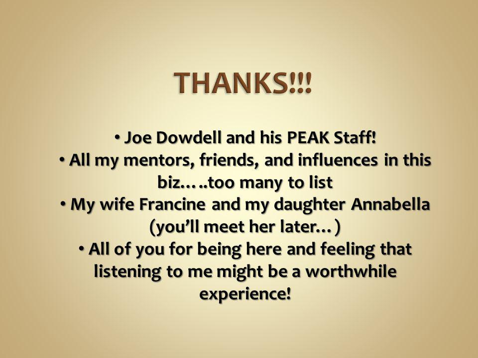 THANKS!!! Joe Dowdell and his PEAK Staff!