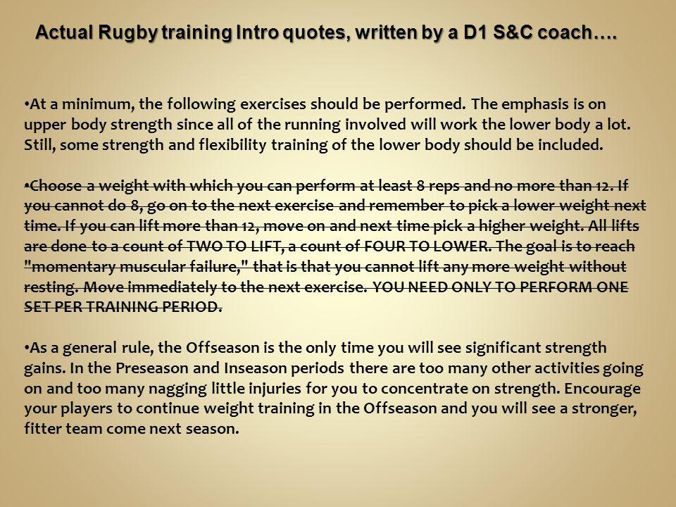 Actual Rugby training Intro quotes, written by a D1 S&C coach….