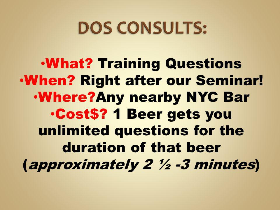 DOS CONSULTS: What Training Questions When Right after our Seminar!