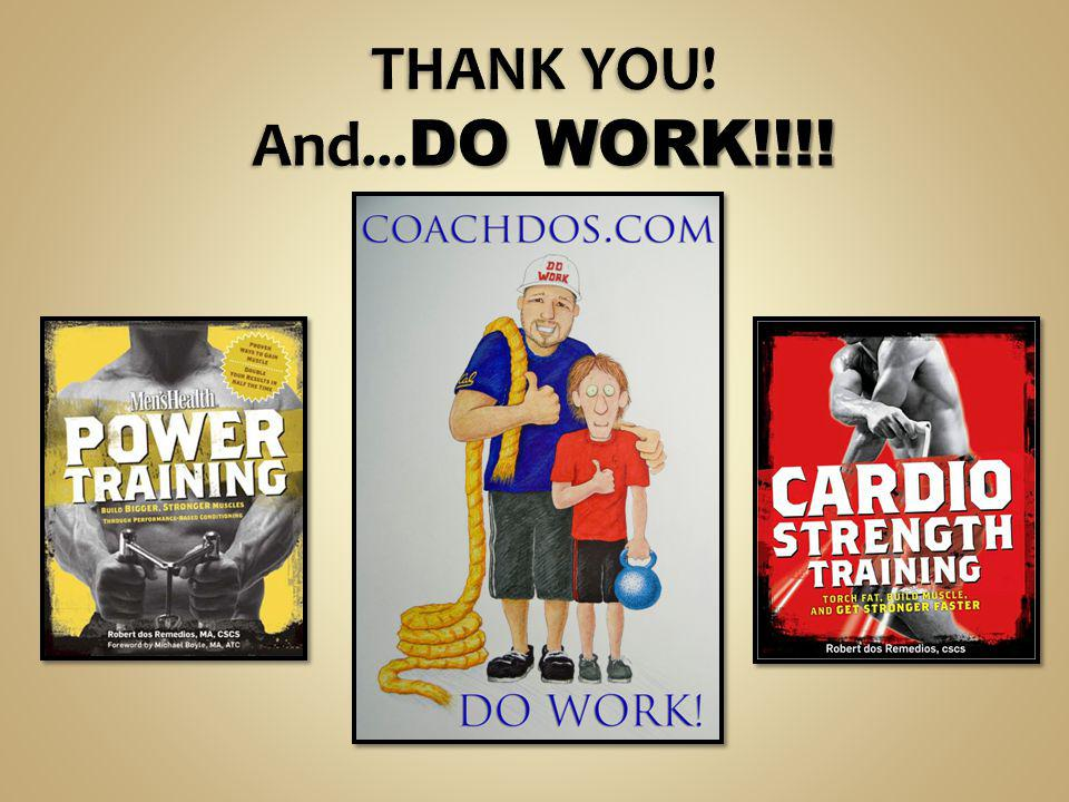 THANK YOU! And...DO WORK!!!!