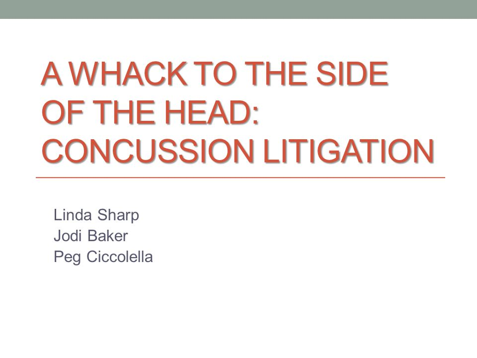 A Whack to the Side of the Head: Concussion Litigation