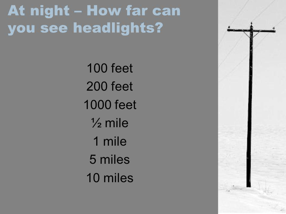 At night – How far can you see headlights