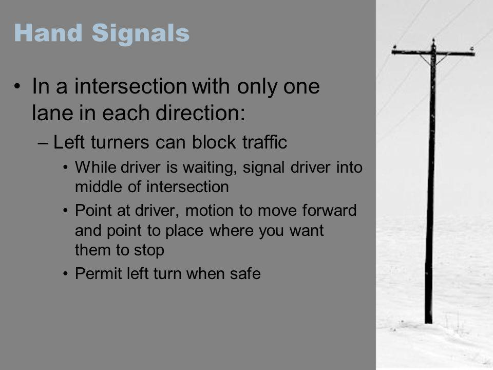 Hand Signals In a intersection with only one lane in each direction: