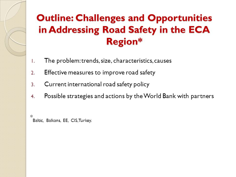 Outline: Challenges and Opportunities in Addressing Road Safety in the ECA Region*