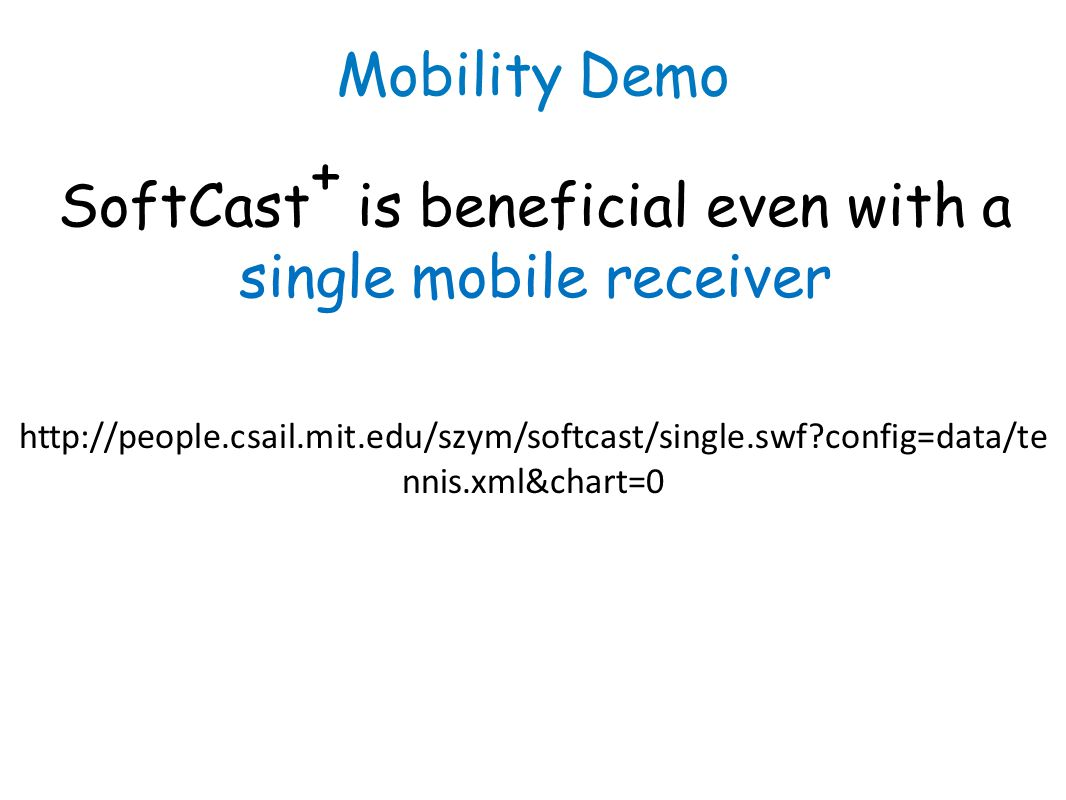 SoftCast+ is beneficial even with a single mobile receiver