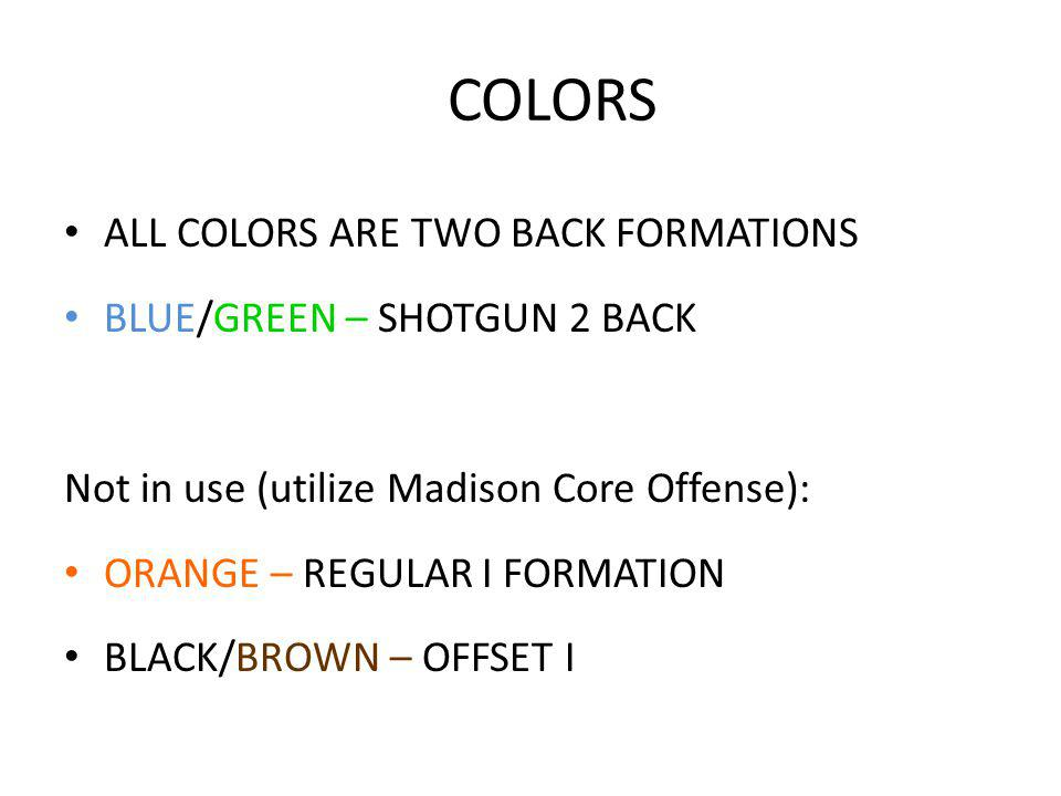 COLORS ALL COLORS ARE TWO BACK FORMATIONS BLUE/GREEN – SHOTGUN 2 BACK