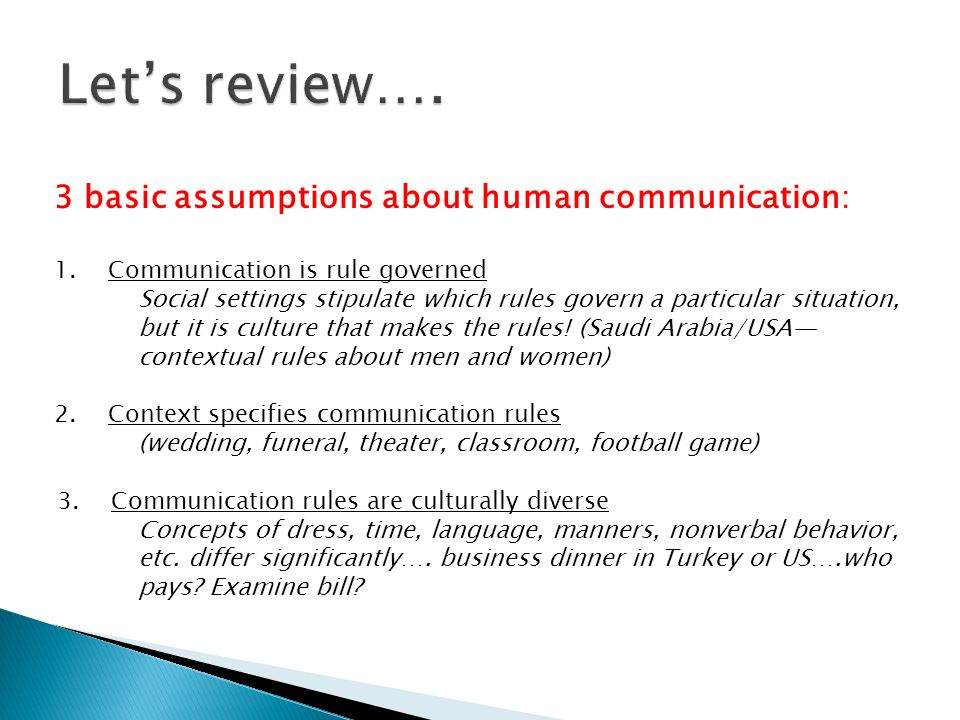 Let's review…. 3 basic assumptions about human communication: