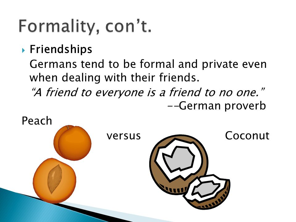 Formality, con't. Friendships