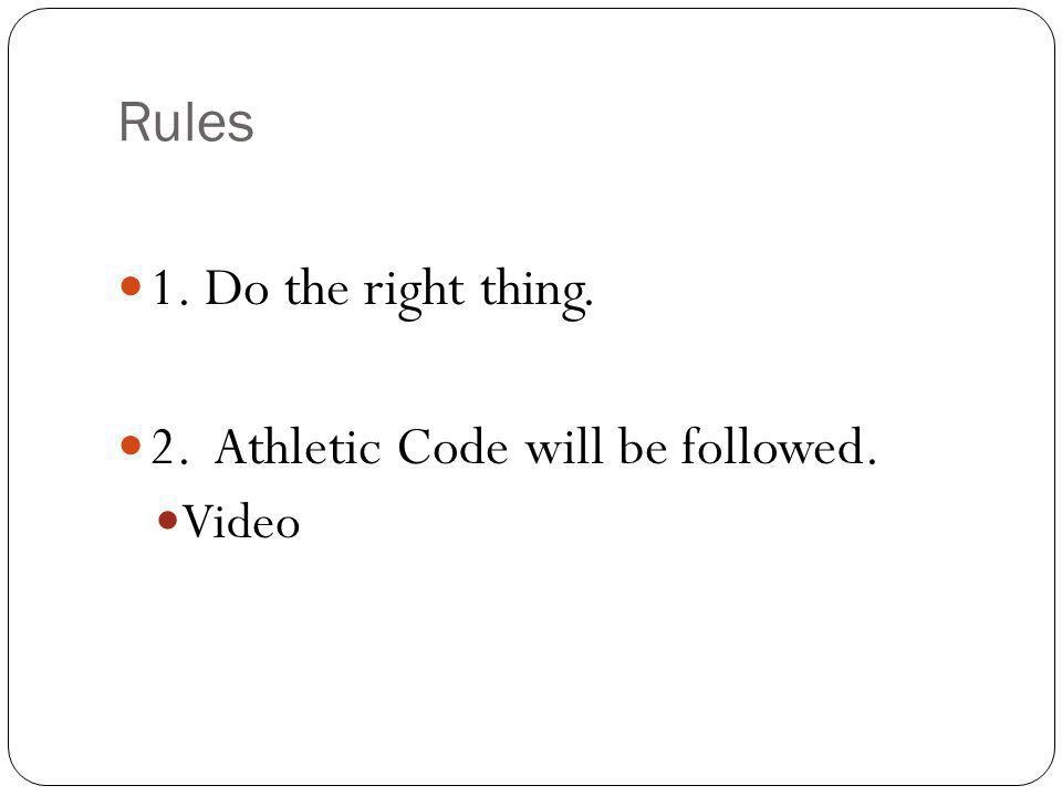 2. Athletic Code will be followed.
