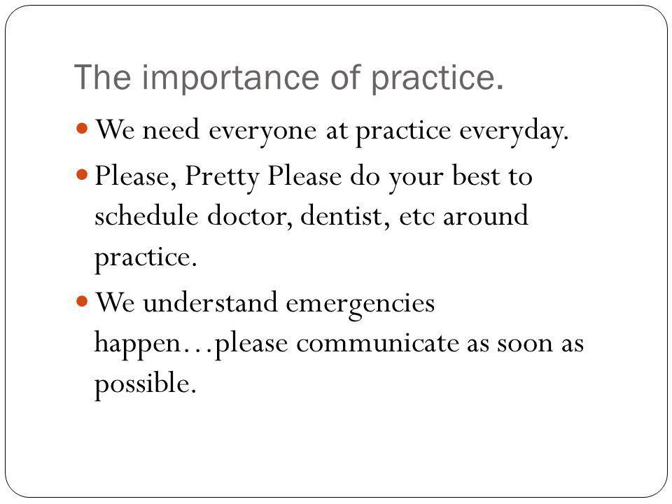 The importance of practice.