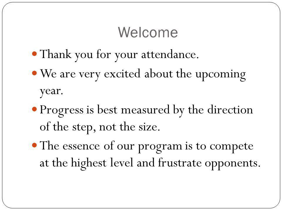 Welcome Thank you for your attendance.