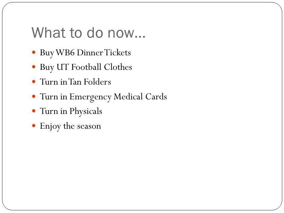 What to do now… Buy WB6 Dinner Tickets Buy UT Football Clothes