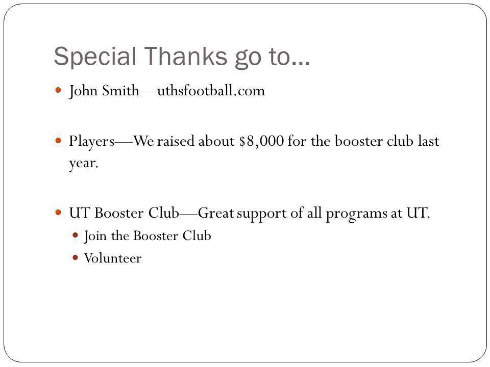 Special Thanks go to… John Smith—uthsfootball.com