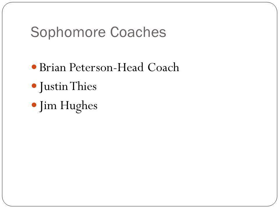 Sophomore Coaches Brian Peterson-Head Coach Justin Thies Jim Hughes