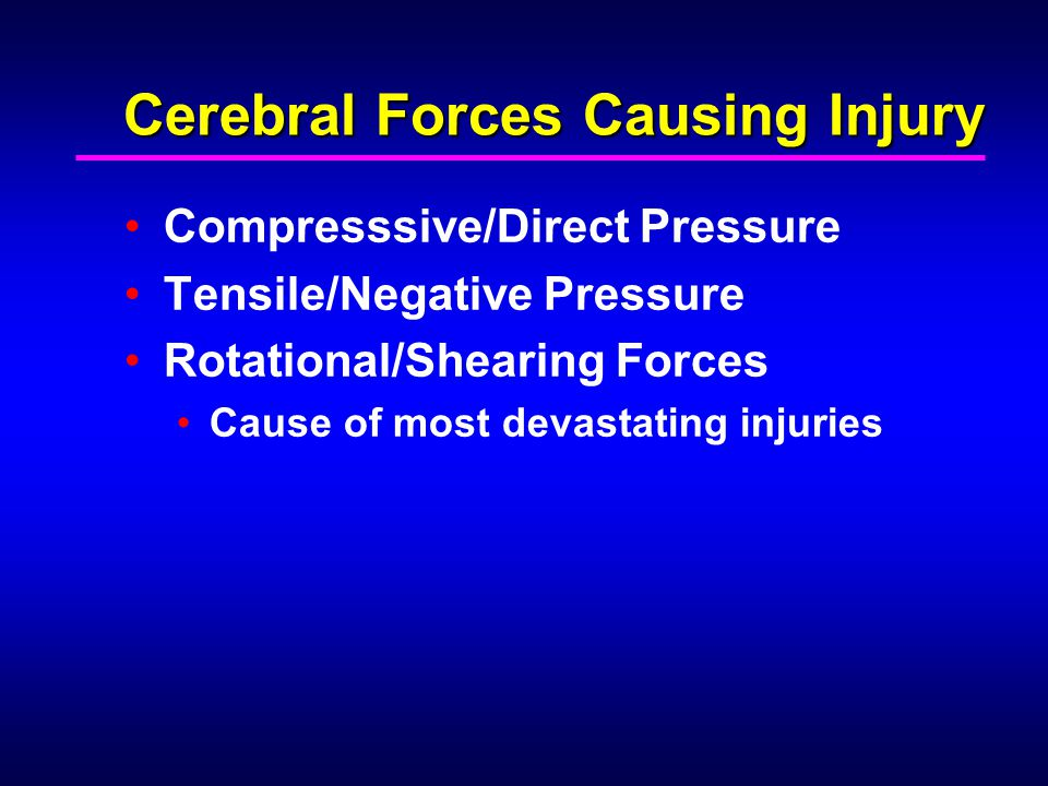 Cerebral Forces Causing Injury