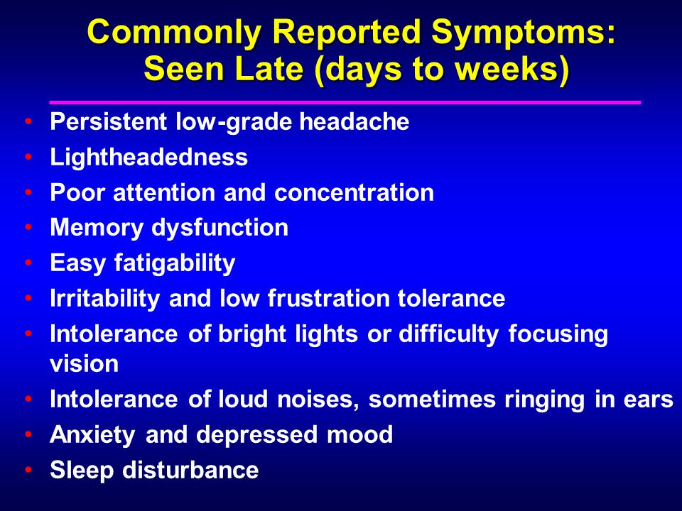 Commonly Reported Symptoms: Seen Late (days to weeks)