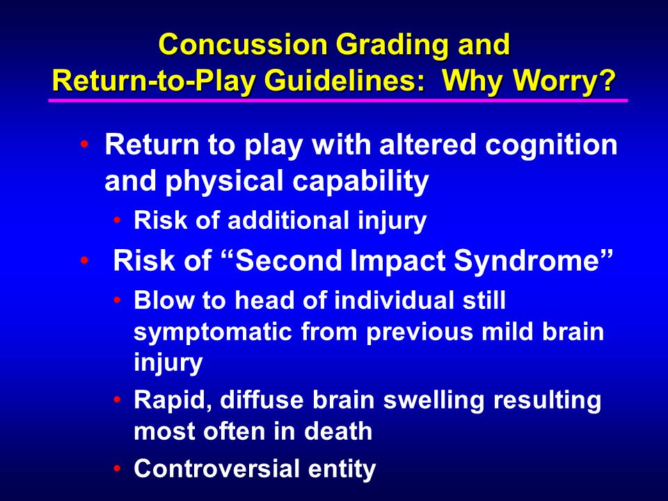 Concussion Grading and Return-to-Play Guidelines: Why Worry