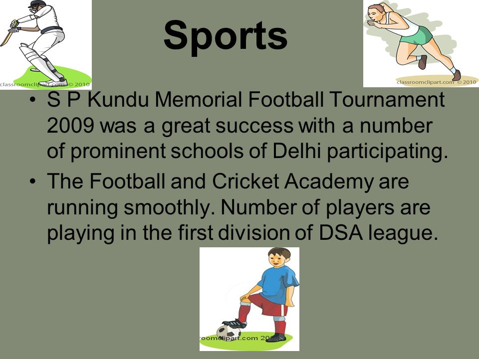 Sports S P Kundu Memorial Football Tournament 2009 was a great success with a number of prominent schools of Delhi participating.