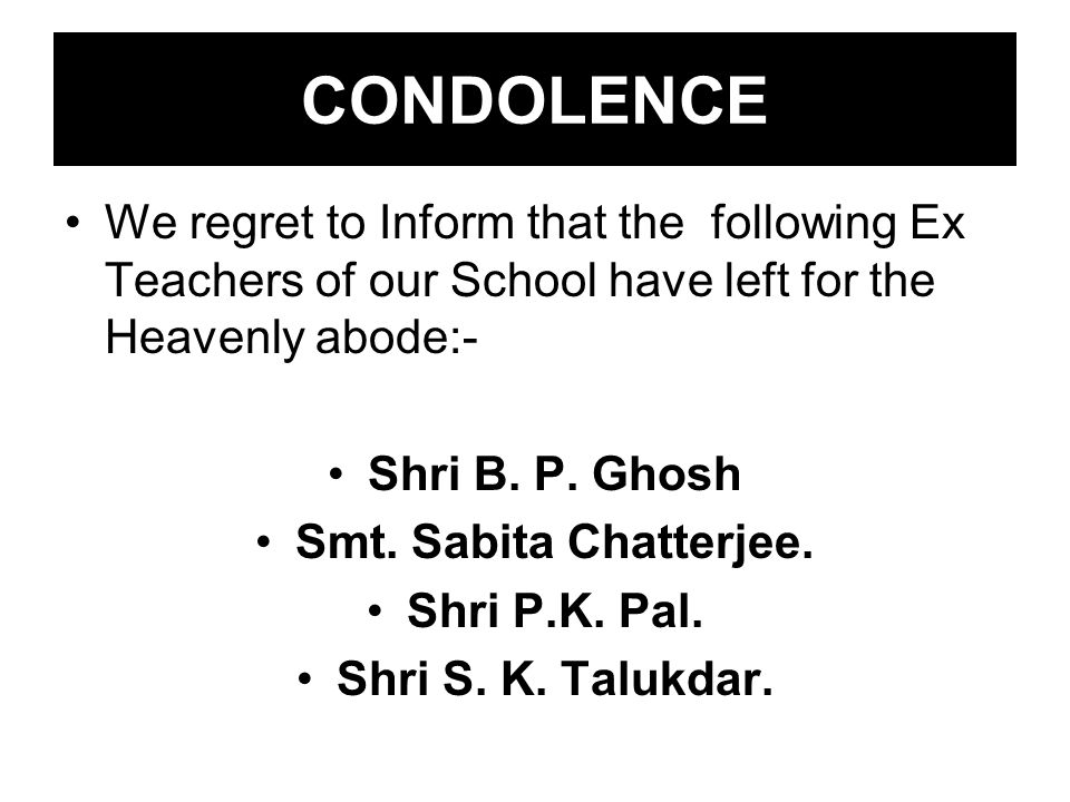 CONDOLENCE We regret to Inform that the following Ex Teachers of our School have left for the Heavenly abode:-