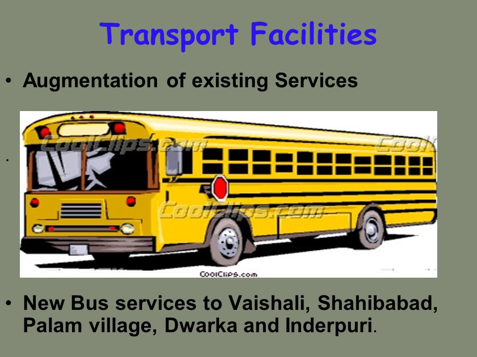 Transport Facilities Augmentation of existing Services