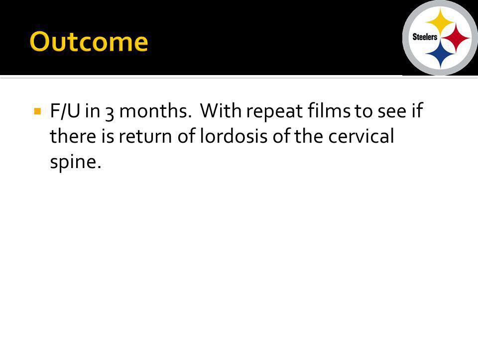 Outcome F/U in 3 months.