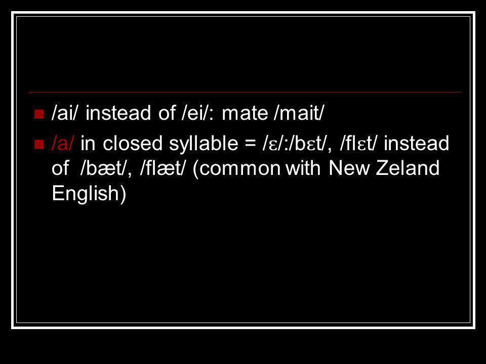 /ai/ instead of /ei/: mate /mait/