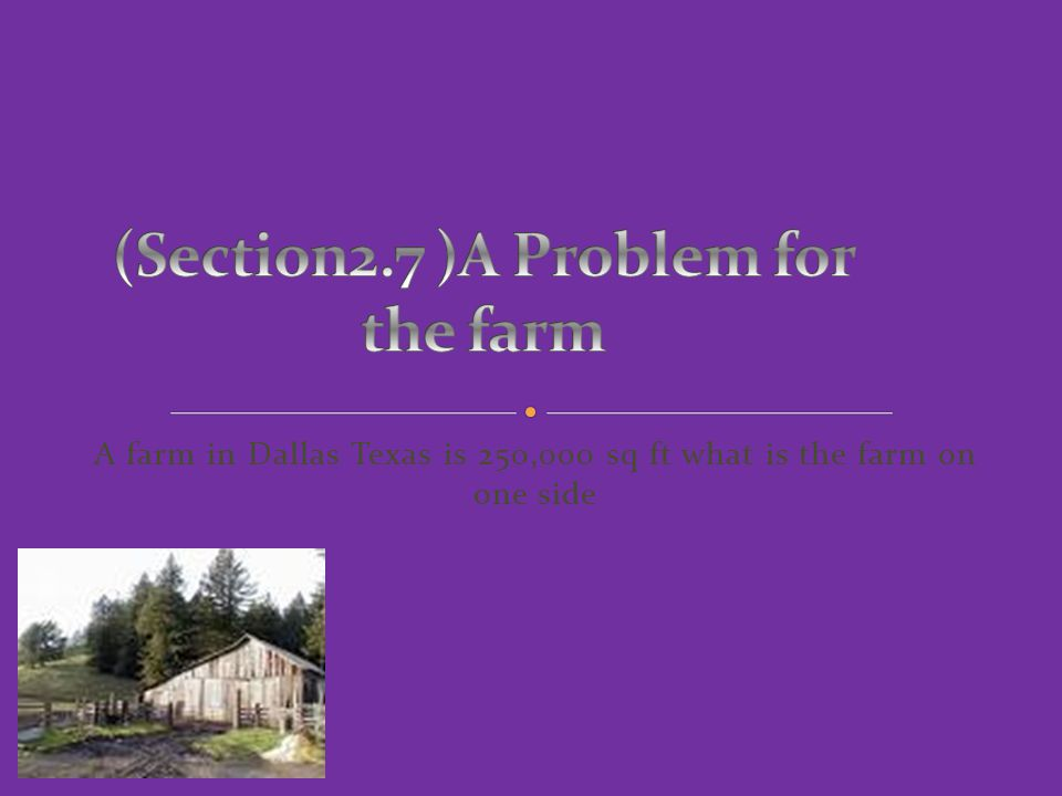 (Section2.7 )A Problem for the farm