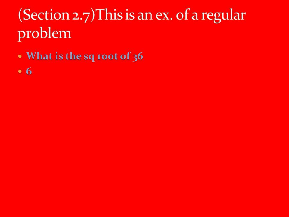 (Section 2.7)This is an ex. of a regular problem