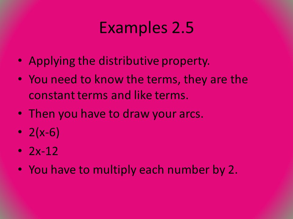 Examples 2.5 Applying the distributive property.