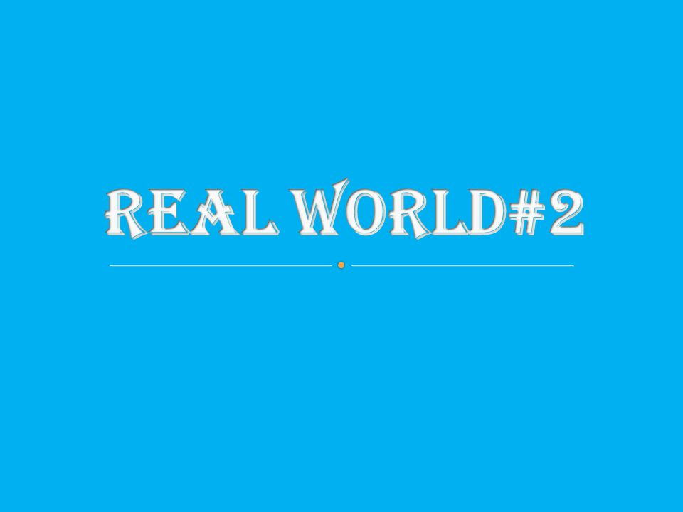 Real world#2