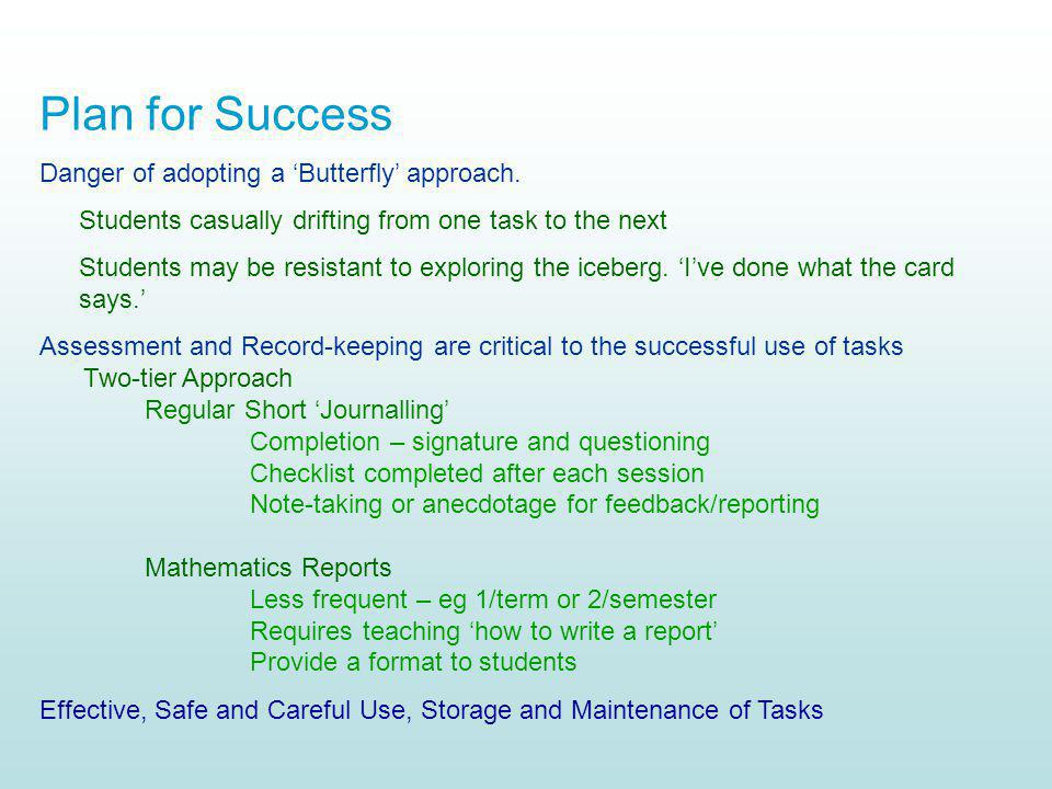 Plan for Success Danger of adopting a 'Butterfly' approach.