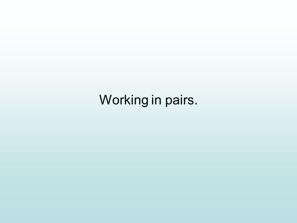 Working in pairs.