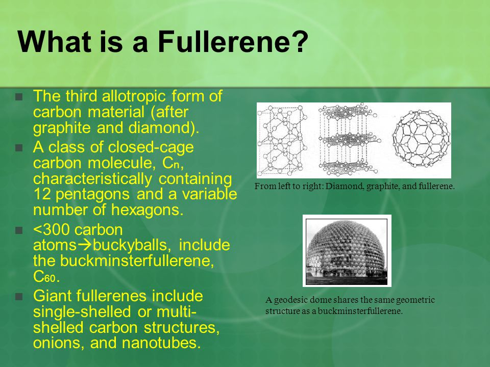 From left to right: Diamond, graphite, and fullerene.