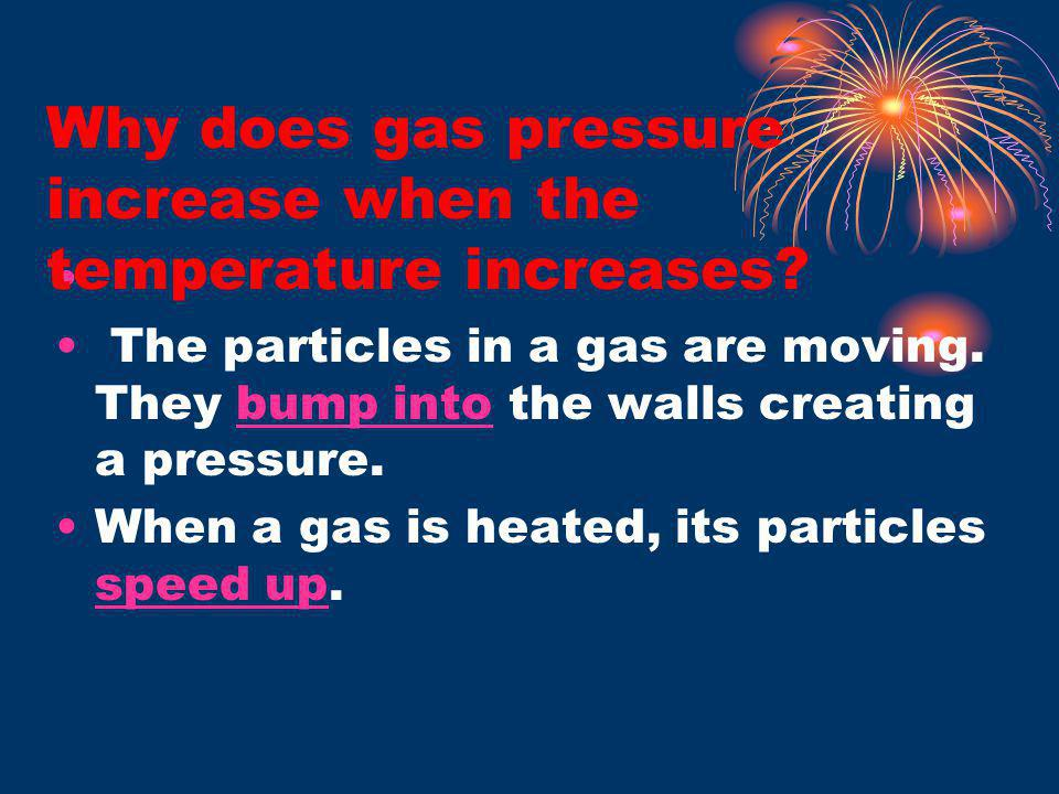 Why does gas pressure increase when the temperature increases