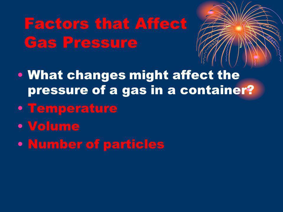 Factors that Affect Gas Pressure