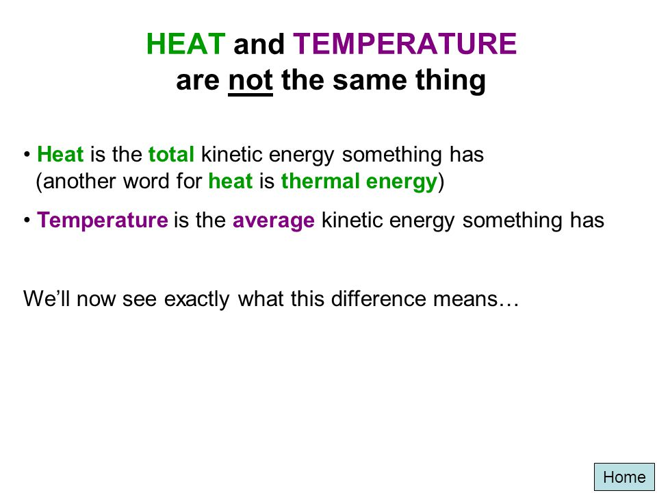 HEAT and TEMPERATURE are not the same thing