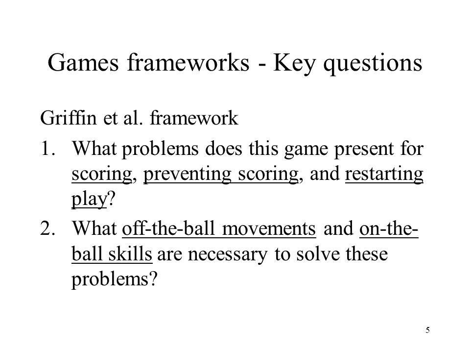Games frameworks - Key questions