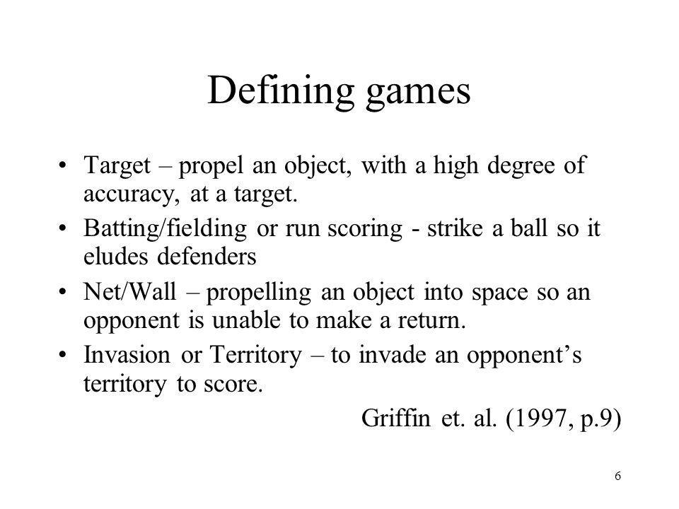 Defining games Target – propel an object, with a high degree of accuracy, at a target.