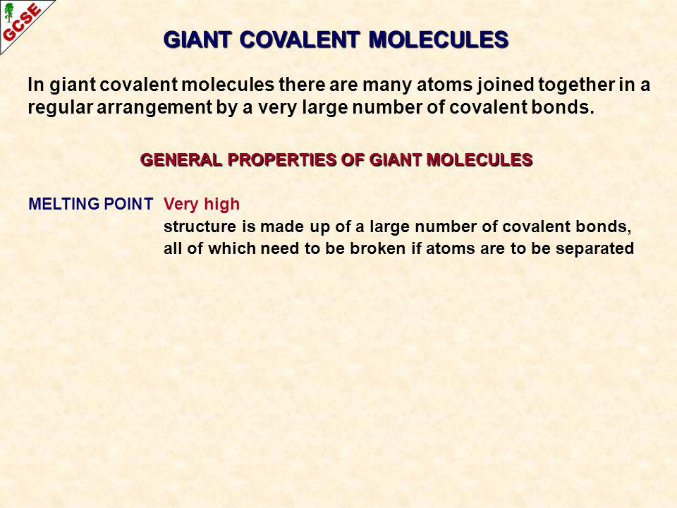 GIANT COVALENT MOLECULES GENERAL PROPERTIES OF GIANT MOLECULES