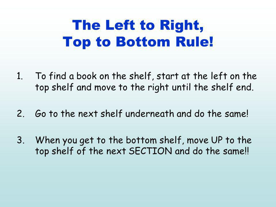 The Left to Right, Top to Bottom Rule!