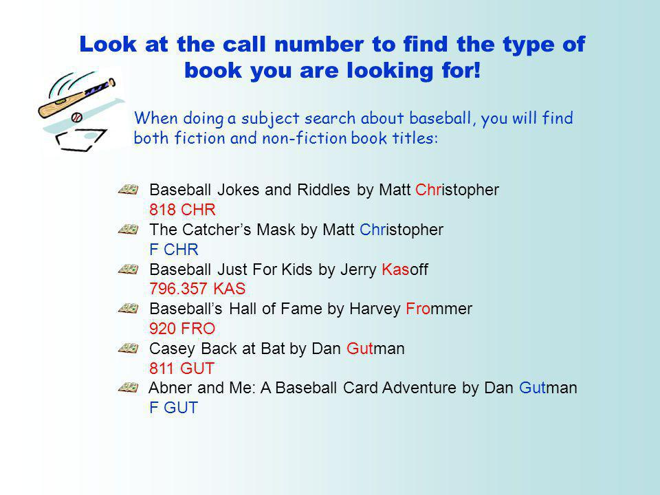 Look at the call number to find the type of book you are looking for!