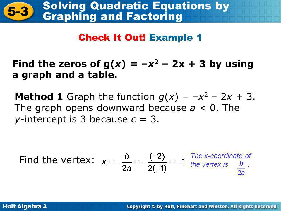 Find the zeros of g(x) = –x2 – 2x + 3 by using a graph and a table.