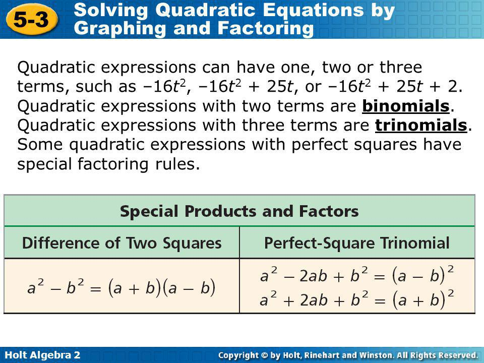 Quadratic expressions can have one, two or three terms, such as –16t2, –16t2 + 25t, or –16t2 + 25t + 2.