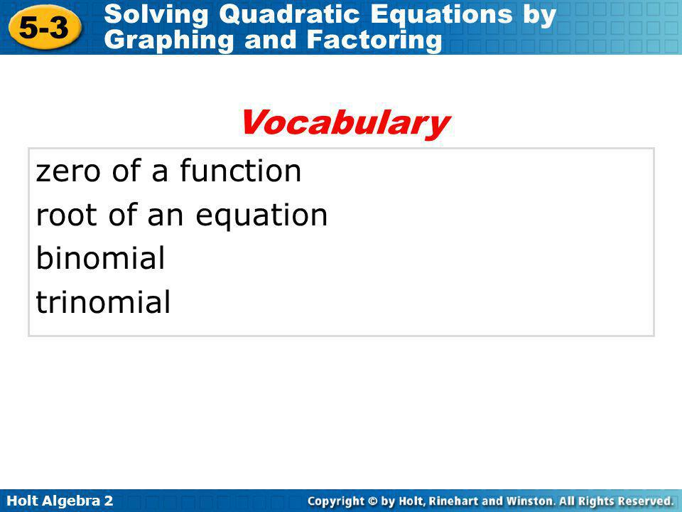 Vocabulary zero of a function root of an equation binomial trinomial